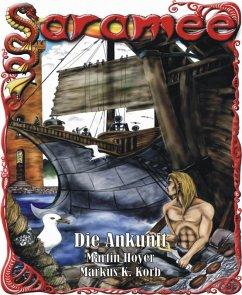 Saramee 7: Die Ankunft