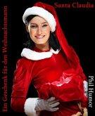 Santa Claudia - Ein Geschenk für den Weihnachtsmann (eBook, ePUB)