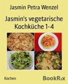 Jasmin's vegetarische Kochküche 1-4 (eBook, ePUB)