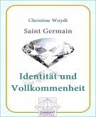 Saint Germain Identität und Vollkommenheit (eBook, ePUB)