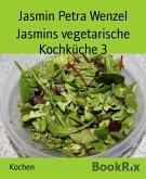Jasmins vegetarische Kochküche 3 (eBook, ePUB)