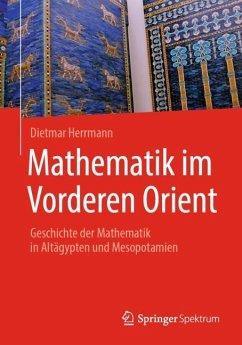 Mathematik im Vorderen Orient - Herrmann, Dietmar