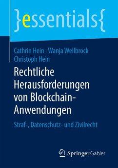 Rechtliche Herausforderungen von Blockchain-Anwendungen - Hein, Cathrin; Wellbrock, Wanja; Hein, Christoph