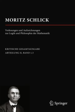 Moritz Schlick. Vorlesungen und Aufzeichnungen zur Logik und Philosophie der Mathematik - Schlick, Moritz;Schlick, Moritz