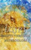 Egypt Beauty Through Watercolors (eBook, ePUB)
