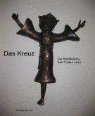 Das Kreuz. Zur Bedeutung des Todes Jesu (eBook, ePUB)