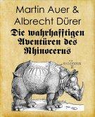 Die wahrhafftigen Aventüren des Rhinocerus (eBook, ePUB)