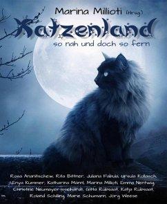 Katzenland: So nah und doch so fern! (eBook, ePUB) - (Hrsg., Marina Millioti