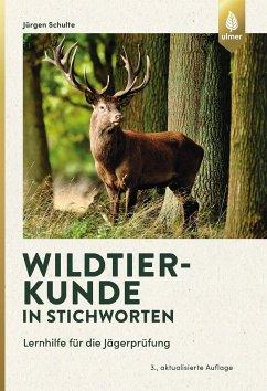 Wildtierkunde in Stichworten - Schulte, Jürgen