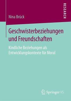 Geschwisterbeziehungen und Freundschaften - Brück, Nina