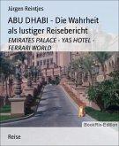 ABU DHABI - Die Wahrheit als lustiger Reisebericht (eBook, ePUB)