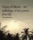 Voices of Silence - An anthology of my poems (Part-II) (eBook, ePUB)