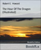 The Hour Of The Dragon (Illustrated) (eBook, ePUB)