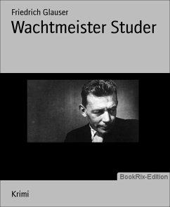 Wachtmeister Studer (eBook, ePUB) - Glauser, Friedrich