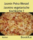 Jasmins vegetarische Kochküche 1 (eBook, ePUB)