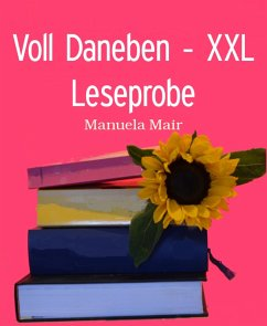 Voll Daneben - XXL Leseprobe