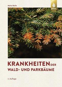 Krankheiten der Wald- und Parkbäume - Butin, Heinz
