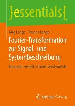 Fourier-Transformation zur Signal- und Systembeschreibung - Lange, Jörg;Lange, Tatjana
