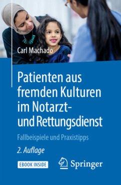 Patienten aus fremden Kulturen im Notarzt- und Rettungsdienst - Machado, Carl