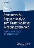 Systematische Eignungsanalyse zum Einsatz additiver Fertigungsverfahren