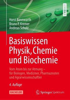 Basiswissen Physik, Chemie und Biochemie - Bannwarth, Horst; Kremer, Bruno P.; Schulz, Andreas