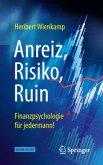 Anreiz, Risiko, Ruin - Finanzpsychologie für jedermann!