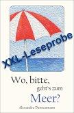 Wo, bitte, geht's zum Meer? - Mallorca-Erzählungen : XXL - Leseprobe (eBook, ePUB)