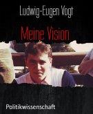 Meine Vision (eBook, ePUB)