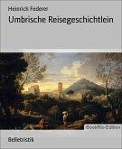 Umbrische Reisegeschichtlein (eBook, ePUB)