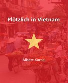 Plötzlich in Vietnam (eBook, ePUB)