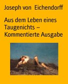 Aus dem Leben eines Taugenichts – Kommentierte Ausgabe (eBook, ePUB)