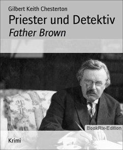 Priester und Detektiv (eBook, ePUB) - Chesterton, Gilbert Keith