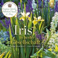 Iris in bester Gesellschaft - Howcroft, Heidi; Brand, Christa