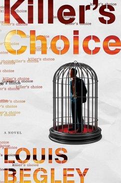 Killer's Choice - Begley, Louis