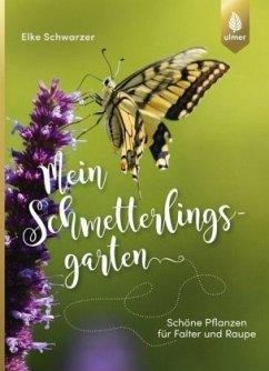 Mein Schmetterlingsgarten - Schwarzer, Elke