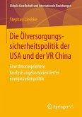 Die Ölversorgungssicherheitspolitik der USA und der VR China