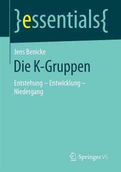Die K-Gruppen - Benicke, Jens