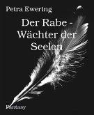 Der Rabe - Wächter der Seelen (eBook, ePUB)