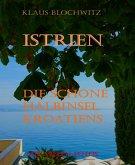 Istrien Die schöne Halbinsel Kroatiens (eBook, ePUB)
