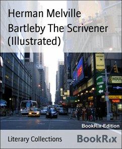 Bartleby The Scrivener (Illustrated) (eBook, ePUB) - Melville, Herman