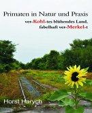 Primaten in Natur und Praxis - ver-Kohl-tes blühendes Land, fabelhaft ver-Merkel-t (eBook, ePUB)