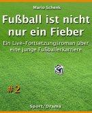Fußball ist nicht nur ein Fieber #2 (eBook, ePUB)