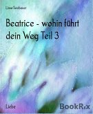 Beatrice - wohin führt dein Weg Teil 3 (eBook, ePUB)