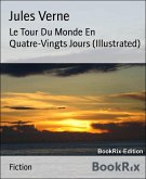 Le Tour Du Monde En Quatre-Vingts Jours (Illustrated) (eBook, ePUB)