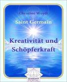 Saint Germain Kreativität und Schöpferkraft (eBook, ePUB)