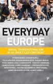 Everyday Europe: Social Transnationalism in an Unsettled Continent