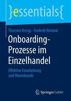 Onboarding-Prozesse im Einzelhandel - Krings, Thorsten;Nieland, Frederik