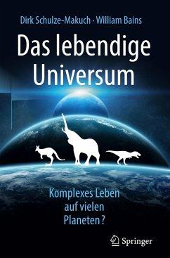 Das lebendige Universum - Schulze-Makuch, Dirk;Bains, William