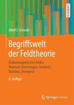 Begriffswelt der Feldtheorie - Schwab, Adolf J.
