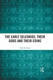 The Early Seleukids, their Gods and their Coins (eBook, ePUB)